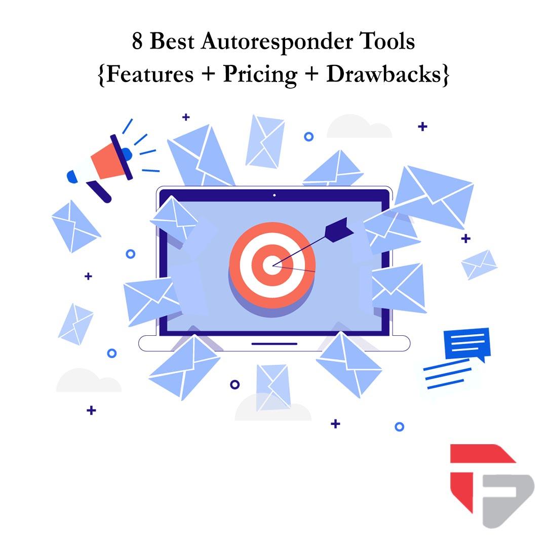 8 Best Autoresponder Tools {Features + Pricing + Drawbacks}